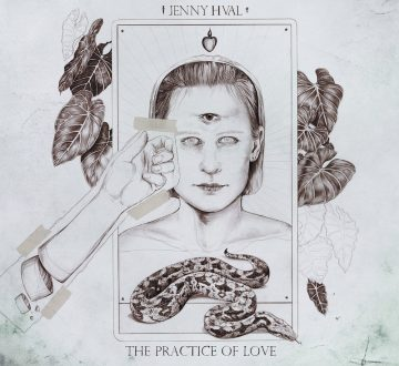 JENNY HVAL (NOR) – THE PRACTICE OF LOVE
