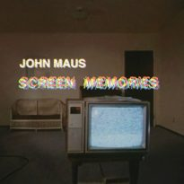 JOHN MAUS RETURNS WITH SCREEN MEMORIES