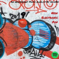 NEW ELECTRONIC POP UPDATE – AN INDEPENDENT MUSIC PLAYLIST BY INDIE30 ON SPOTIFY