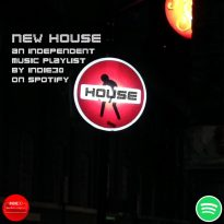 [Update] New House – An Independent Music Playlist by Indie30 on Spotify