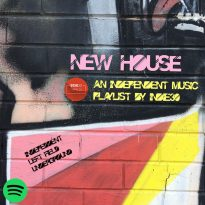 NEW HOUSE – AN INDEPENDENT MUSIC PLAYLIST BY INDIE30 ON SPOTIFY