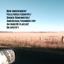 NEW INDEPENDENT FOLK / ROCK / COUNTRY / SINGER-SONGWRITER / AMERICANA & CHAMBER POP- AN INDIE30 PLAYLIST