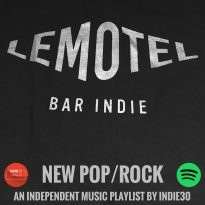 NEW POP/ROCK PLAYLIST UPDATE – AN INDEPENDENT MUSIC PLAYLIST BY INDIE30 ON SPOTIFY