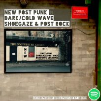 UPDATE: New Post Punk Dark Wave Cold Wave Shoegaze & Post Rock Playlist by Indie30 on Spotify