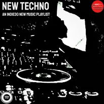 New Techno – An Indie30 New Music Playlist