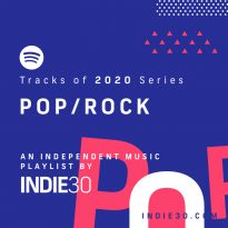 Tracks of 2020 Series: Pop/Rock – An Indie30 Playlist on Spotify