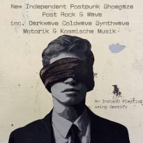 NEW INDEPENDENT POSTPUNK WAVE SHOEGAZE & POST ROCK – AN INDIE30 PLAYLIST UPDATE