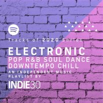 Tracks of 2020 Series: Electronic – Pop R&B Soul Dance Downtempo Chill