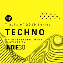 Tracks of 2019 Series: Techno – An End of Year Independent Music Playlist by Indie30 on Spotify
